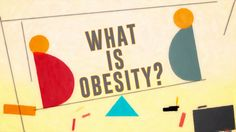 View full lesson: http://ed.ted.com/lessons/what-is-obesity-mia-nacamulli Obesity is an escalating global epidemic. It substantially raises the probability o...