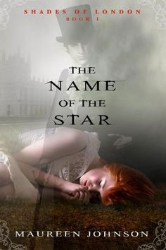 The Name Of The Star (Maureen Johnson) great young adult book, reading the sequel now
