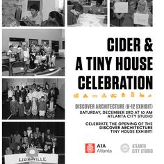 What to do this Saturday morning? Come celebrate the opening of the #DiscoverARCHITECTURE #tinyhouse exhibit Cider and a Tiny House Celebration at our studio this Saturday December 3rd at 10:00 am. With the festivity of the holidays enjoy cider and cookies during a brief presentation of the best tiny house models from this @aiaatlanta K-12 program. The event culminates with a fun activity inspired by the tiny house theme. Adults and kids create tiny art as mementos of the day. This exhibit…