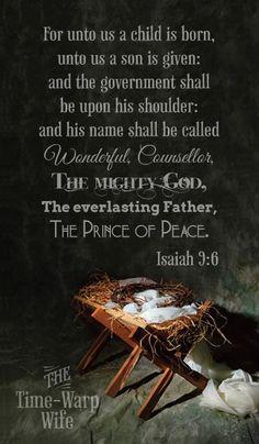 Isaiah 9:6 Unto us a child is born.....