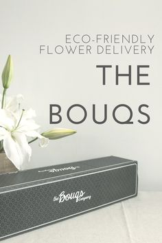 The Bouqs are a thoughtful and affordable flower delivery option, all flowers are from eco-friendly farms.