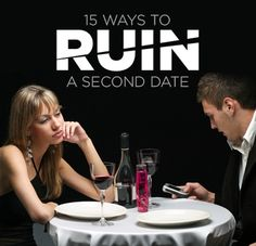 15 Surefire Ways to Ruin a Second Date