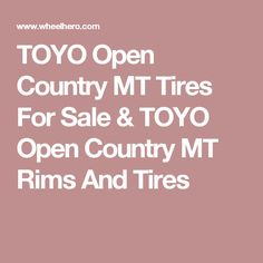 TOYO Open Country MT Tires For Sale & TOYO Open Country MT Rims And Tires