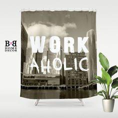 WORKaholic, Shower Curtain