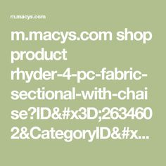 m.macys.com shop product rhyder-4-pc-fabric-sectional-with-chaise?ID=2634602&CategoryID=35419