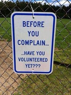 Before you complain....have you volunteered yet?