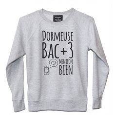 Sweat Femme DORMEUSE BAC + 3
