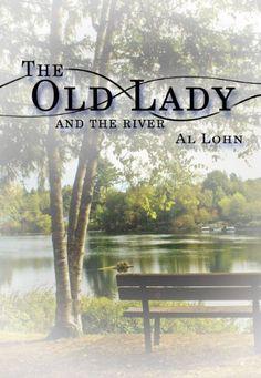 The Old Lady and the River by Al Lohn, http://www.amazon.com/dp/B009BVEKIM/ref=cm_sw_r_pi_dp_jkFNrb08JQ1E3