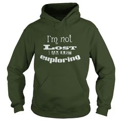 Im not lost i am just exploring, Order HERE ==> https://www.sunfrog.com/Hobby/128506008-809176811.html?6782, Please tag & share with your friends who would love it, #christmasgifts #xmasgifts #jeepsafari  #travel fotography, #travel europe, travel usa  #family #architecture #art #cars #motorcycles #celebrities #DIY #crafts #design #education