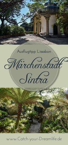 Märchenschloss mit wildromantischem Park - die Märchenstadt Sintra in Portugal wird Dich zum Staunen bringen.