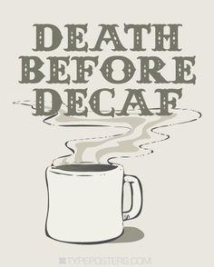 Caffeine :)