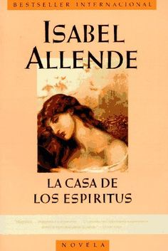 La Casa De Los Espíritus (The House of the Spirits) by Isabel Allende - recommended by Mariana at Main