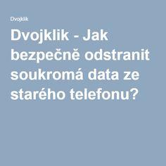 Dvojklik - Jak bezpečně odstranit soukromá data ze starého telefonu? Pc Mouse, Mobiles, Internet, Youtube, Windows 10, Android, Technology, Tech, Tecnologia
