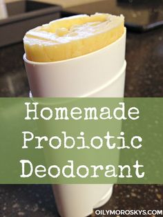Homemade Probiotic Deodorant