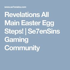 Discussion Revelations All Main Easter Egg Steps! Easter Eggs, Maine, Community, Communion