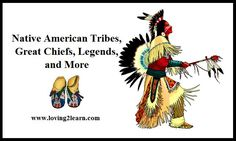 Native American Tribes Chiefs Legends and More http://www.loving2learn.com/Activities/Thanksgiving/NativeAmericanTribesChiefsLegendsandMore.aspx