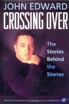 Crossing Over: The Stories Behind the Stories by John Edward, http://www.amazon.com/dp/1588720020/ref=cm_sw_r_pi_dp_0g4srb1NN7673