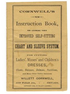 Cornwell's Pattern Drafting System Instructions 1888 - includes a pattern for a wrapper, drawers, and chemise