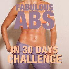 Fabulous Abs in 30 Days Challenge--everything you need to know about getting flat abs in 30 days! #flatabs #abs #flatbelly