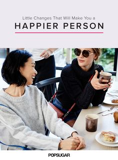 How to Become Happier   POPSUGAR Smart Living