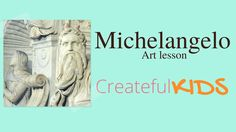 Michelangelo for Kids --Famous Artists For Kids (with soap sculpture)