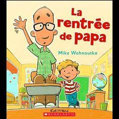 La rentrée de papa—L'été s'achève et Olivier doit bientôt aller à l'école. Son papa n'est pas prêt. Il aimait s'amuser et rire avec son fils pendant l'été. Le jour de la rentrée, le père d'Olivier a mal au ventre et se cache pour ne pas partir à l'école. Un album tendre, qui aborde l'angoisse du premier jour de classe. De 4 à 8 ans. La rentrée de papa, de Mike Wohnoutka, Éditions Scholastic, 2015, 40 p. 10,99$. Back To School Art, Beginning Of School, Art School, Album Jeunesse, French Classroom, French Immersion, Learn French, Read Aloud, Activities For Kids