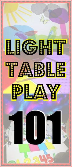 Everything you ever wanted to know about light table and light box play