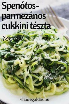 Egészséges receptek - Spenótos-parmezános cukkini tészta