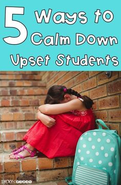 5 Ways to Calm Down Upset Students! Simple ways to help students chill, take deep breaths and be less frustrated in the classroom.  via @mbuckets
