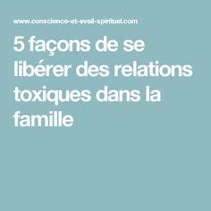 5 façons de se libérer des relations toxiques dans la famille