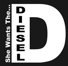 Items similar to Diesel she wants the D vinyl decal on Etsy Truck Stickers, Truck Decals, Bumper Stickers, Jacked Up Trucks, Big Trucks, Ford Trucks, Muddy Trucks, Truck Memes, Truck Quotes