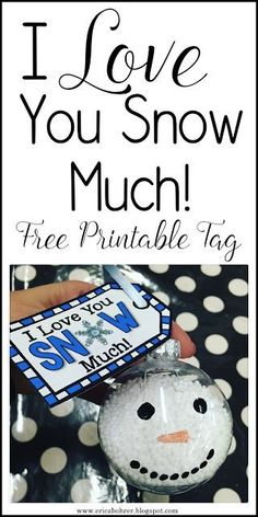 "Free ""I Love You Snow Much"" Ornament Tags.  These snowman ornaments are great for student made gifts."