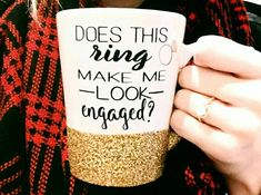 does this ring make me look engaged mug with gold glitter http://itgirlweddings.com/5-props-to-help-you-announce-your-engagement/