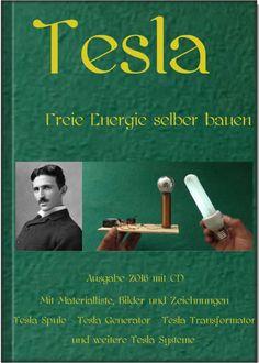 Nikola Tesla - Freie Energie   http://www.magnet-motor4u.de