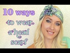 How to tie a head scarf turban and headband style 10 different ways to wear a scarf -- Amazing!!!!