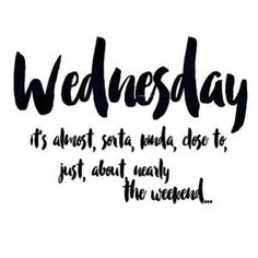 Wednesday Quotes Gallery its the only pin off me today im afraid spending time with Wednesday Quotes. Here is Wednesday Quotes Gallery for you. Wednesday Quotes its the only pin off me today im afraid spending time with. Wednesday Quotes And Images, Happy Wednesday Quotes, Wednesday Humor, Wednesday Motivation, Wednesday Wisdom, Wonderful Wednesday, Its Wednesday, Happy Humpday Quotes, Texts