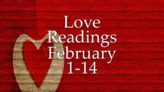 Love Readings February 1-14 2017 – Individual Videos For All Signs