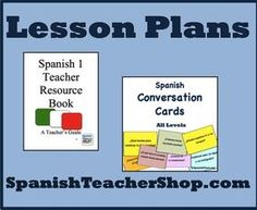 Lesson Plans for Spanish Teachers including Conversation Cards and Spanish 1 Teacher Resource Book