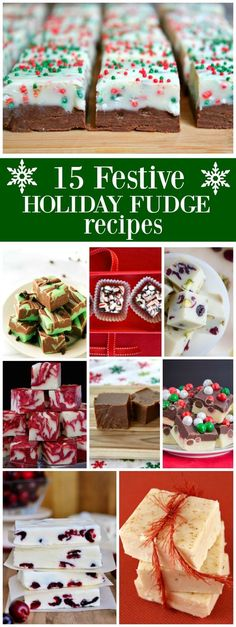 15 Festive Holiday Fudge Recipes: Eggnog Fudge, Gingerbread Fudge, Hot Chocolate Fudge and more!