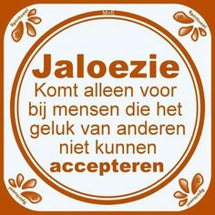 Jaloezie Heart Quotes, Wisdom Quotes, Life Quotes, Jokes Quotes, Funny Quotes, Dutch Phrases, Dutch Quotes, Happiness Project, One Liner