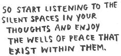 Peace in the silent spaces.