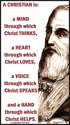 A Christian is: a mind through which Christ thinks, a heart through which Christ loves, a voice through which Christ speaks and a hand through which Christ helps. Christian Faith, Christian Quotes, Christian Living, Spiritual Life, Spiritual Quotes, Jesus Christ Quotes, Christian Apologetics, Catholic Quotes, Prayer Warrior