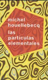 Las partículas elementales- Michel Houllebecq