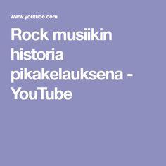 Rock musiikin historia pikakelauksena - YouTube
