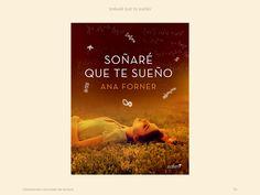 Soñaré que te sueño de Ana Forner  Una historia de amor llena de ternura donde sientes, sufres y te enamoras