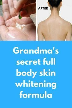 Grandma's secret full body skin whitening formula A Magical Formula to Whiten Your Full Body and Face. Whiten Your Body and Face Permanently, Get Instant Result.This Full Body whitening remedy works 100% To prepare this you will need Gram flour Sandalwood powder Curd/yogurt Lemon juice Turmeric powder Milk Stesp to follow: In a bowl take half cup gram flour Add 2 table …