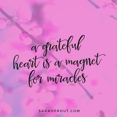 This is the secret to manifesting awesome stuff in your life: 'A grateful heart is a magnet for miracles'. Feel the gratitude. Positive Quotes For Life Happiness, Attitude Of Gratitude, Positive Thoughts, Positive Sayings, Gratitude Quotes, Positive Mind, Positiv Quotes, Motivational Quotes, Inspirational Quotes