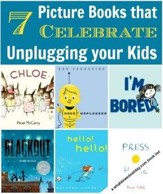 Celebrate screen free week with books that show how fun it is to unplug and turn off electronic entertainment!