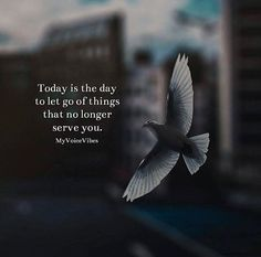 Today is the day to let go of things..