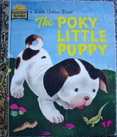 The Poky Little Puppy- one of my favorite books growing up. My Nana & mom read this to me all the time. Can't wait to read it to my kids one day.